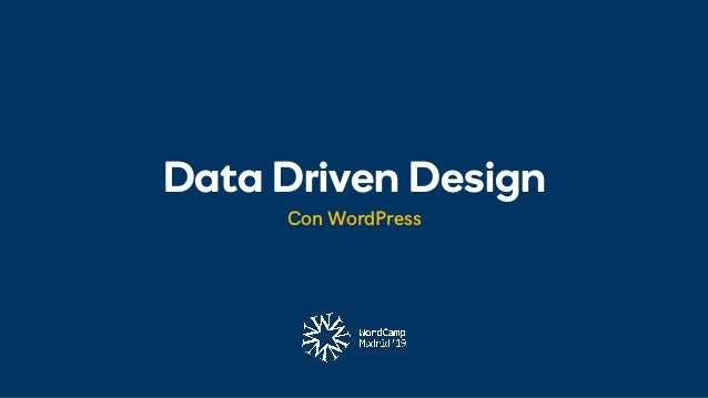Data Driven Design Con WordPress