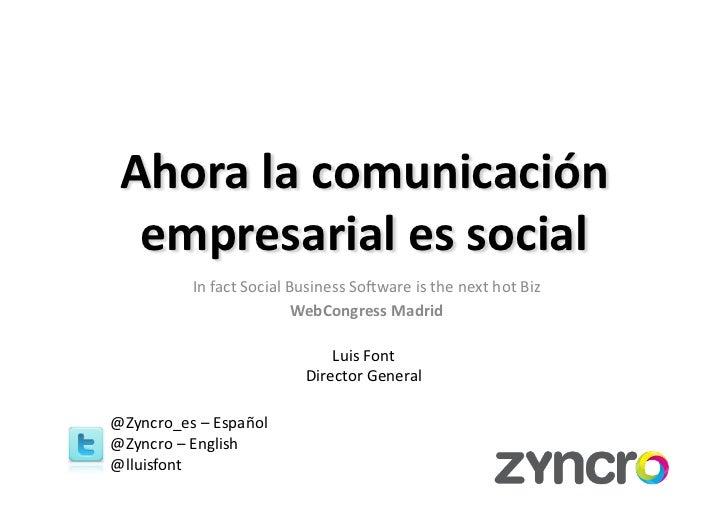 Ahora la comunicación   empresarial es social                                     In fact Social Busin...