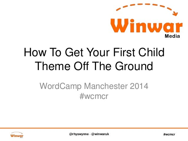 @rhyswynne - @winwaruk #wcmcr How To Get Your First Child Theme Off The Ground WordCamp Manchester 2014 #wcmcr