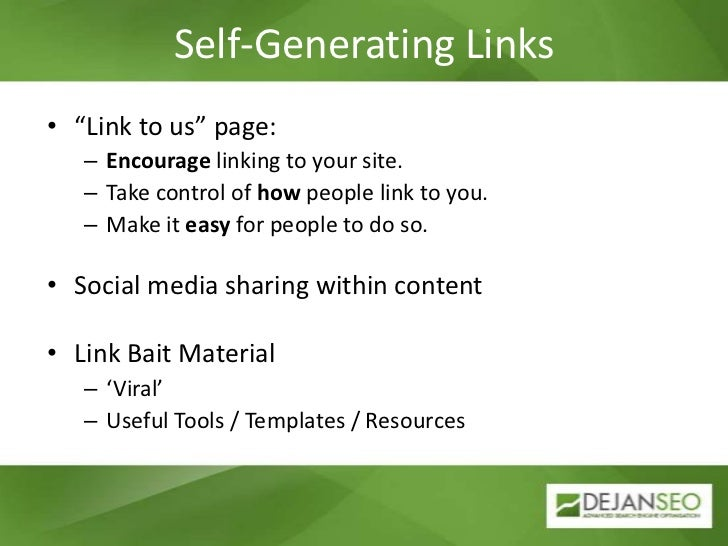 "Self-Generating Links<br />""Link to us"" page:<br />Encourage linking to your site.<br />Take control of how people link to..."
