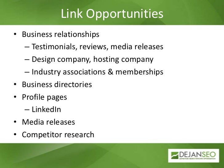 Link Opportunities<br />Business relationships<br />Testimonials, reviews, media releases<br />Design company, hosting com...