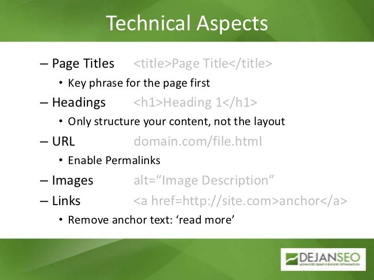 Technical Aspects<br />Page Titles    	<title>Page Title</title> <br />Key phrase for the page first<br />Headings      	<...
