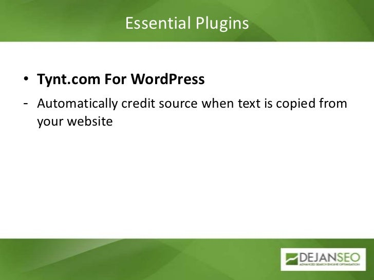 Essential Plugins<br />SEO Smart Links<br /><ul><li>Automatic internal linking</li></li></ul><li>Essential Plugins<br />SE...