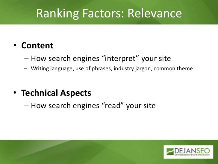 """Ranking Factors: Relevance<br />Content<br />How search engines """"interpret"""" your site<br />Writing language, use of phrase..."""