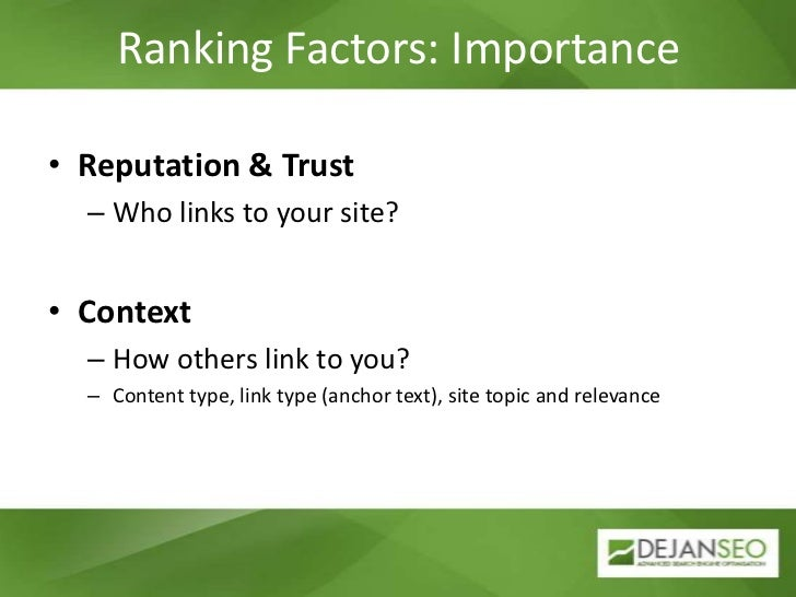 Ranking Factors: Importance<br />Reputation & Trust<br />Who links to your site?<br />Context<br />How others link to you?...