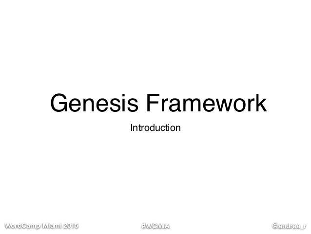 #WCMIA @andrea_rWordCamp Miami 2015 Genesis Framework Introduction