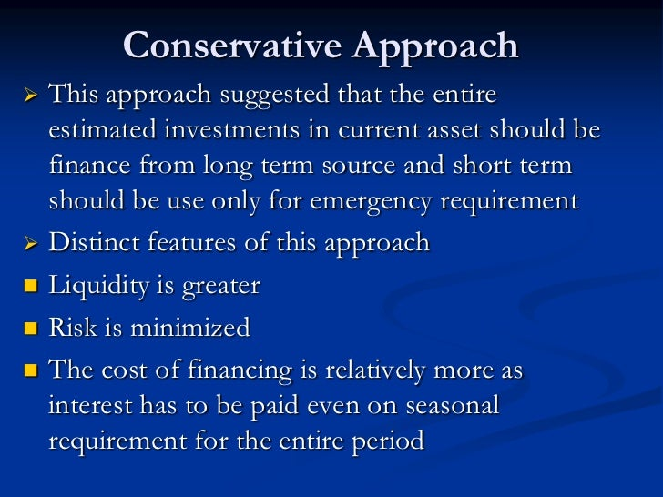 working capital conservative approach