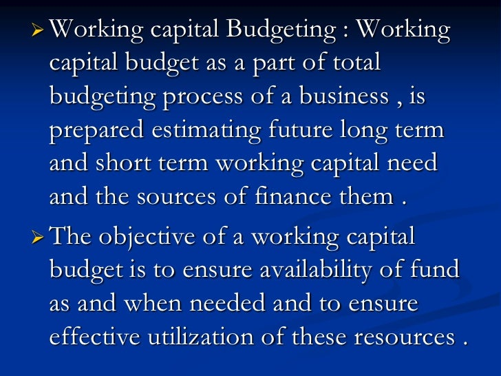 working capital management and capital budgeting Working capital management is the management of the company's monetary funds that deal with the short-term operating balance of current assets and current liabilities the focus here is on.