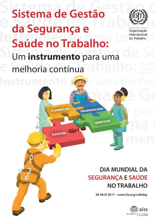 Sistema de Gestão  da Segurança e  Saúde no Trabalho:  Um instrumento para uma  melhoria contínua  DIA MUNDIAL DA  SEGURAN...