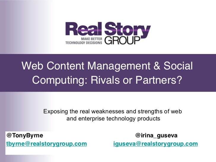 Web Content Management & Social     Computing: Rivals or Partners?!           Exposing the real weaknesses and strengths o...