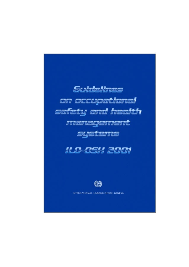 For further information on ILO-OSH 2001, please contact: SafeWork-ILO InFocus Programme on Safety and Health at Work and t...