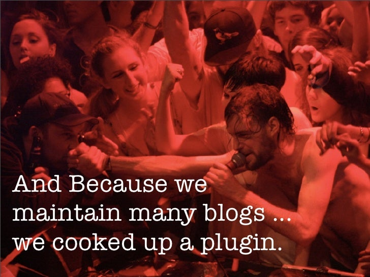 And Because we maintain many blogs ... we cooked up a plugin.