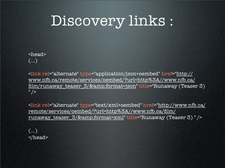 """Discovery links : <head> (...)  <link rel=""""alternate"""" type=""""application/json+oembed"""" href=""""http:// www.nfb.ca/remote/servi..."""
