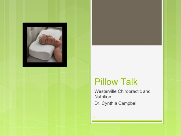 Pillow Talk Westerville Chiropractic And Nutrition Dr Cynthia Campbell