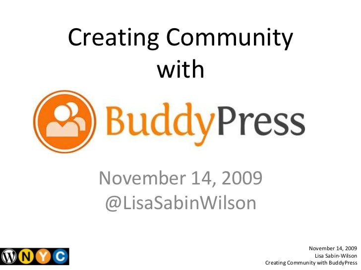 Creating Community with<br />November 14, 2009<br />@LisaSabinWilson<br />November 14, 2009<br />Lisa Sabin-Wilson<br />Cr...