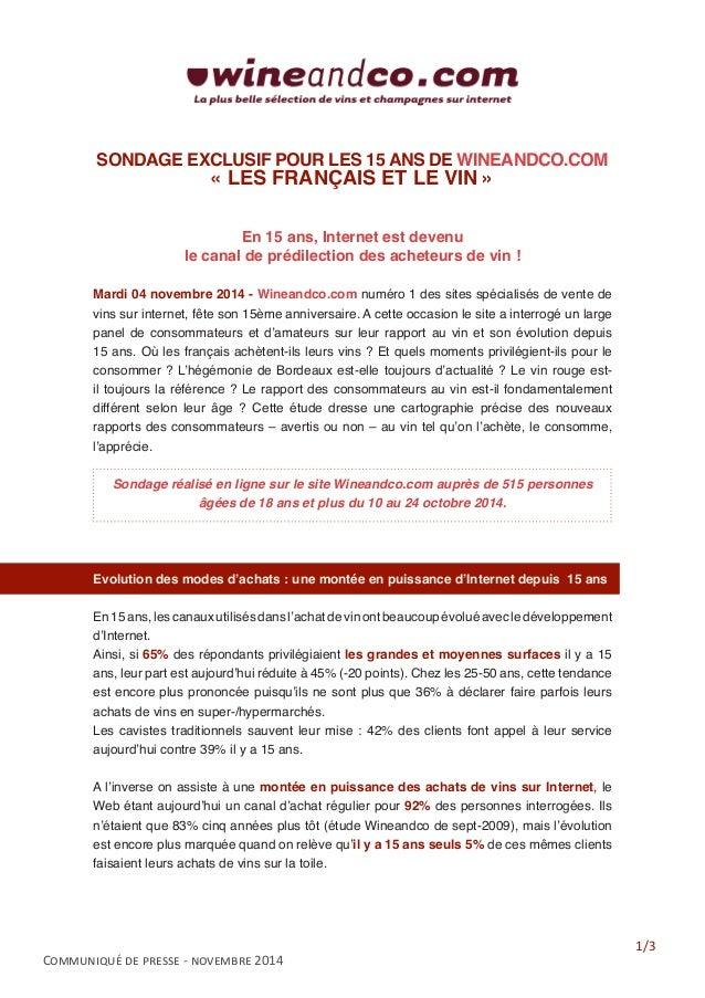 1/3  Communiqué de presse - novembre 2014  SONDAGE EXCLUSIF POUR LES 15 ANS DE WINEANDCO.COM  « LES FRANÇAIS ET LE VIN »  ...
