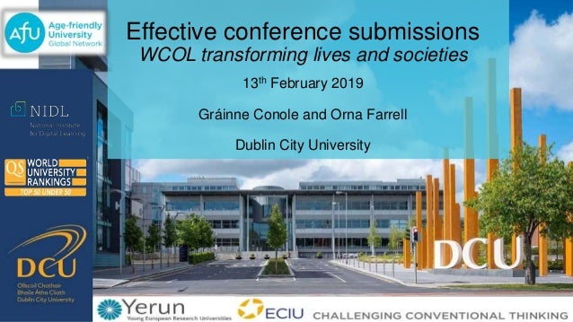 Effective conference submissions WCOL transforming lives and societies 13th February 2019 Gráinne Conole and Orna Farrell ...