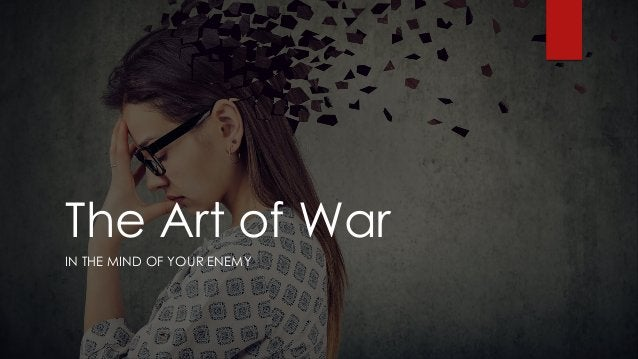 The Art of War IN THE MIND OF YOUR ENEMY