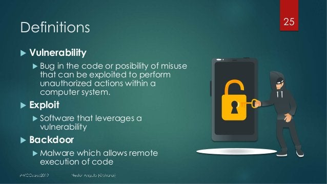Definitions 25 u Vulnerability u Bug in the code or posibility of misuse that can be exploited to perform unauthorized act...