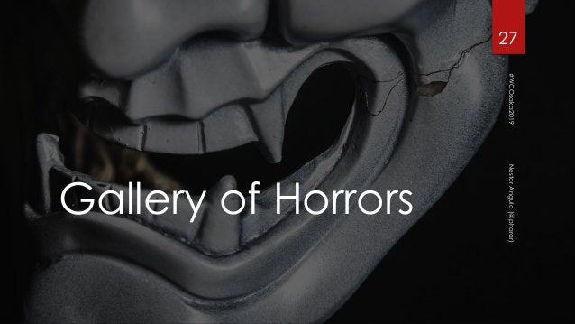 Gallery of Horrors 27 #WCOsaka2019NestorAngulo(@pharar)