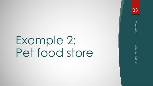 Example 2: Pet food store 33