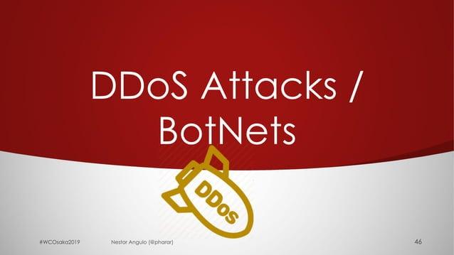 DDoS Attacks / BotNets