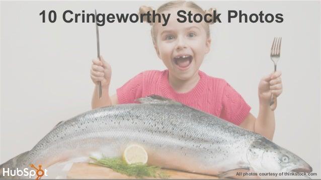 All photos courtesy of thinkstock.com 10 Cringeworthy Stock Photos