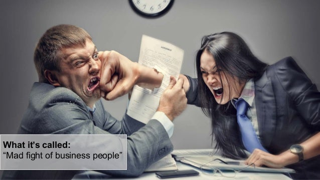 """What it's called: """"Mad fight of business people"""""""