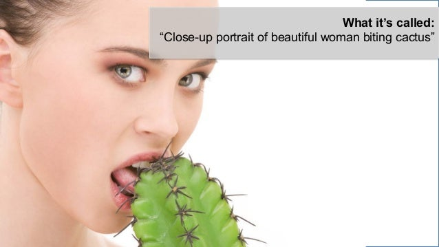 """What it's called: """"Close-up portrait of beautiful woman biting cactus"""""""