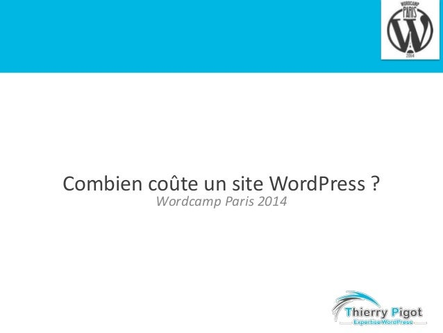 Combien co te un site wordpress wordcamp paris 2014 for Combien coute un paysagiste