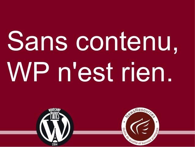 Sans contenu, WP n'est rien.