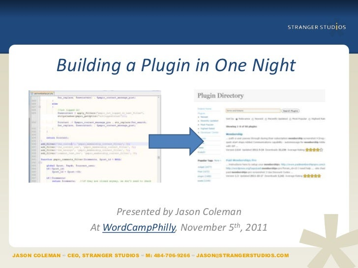 Building a Plugin in One Night                            Presented by Jason Coleman                       At WordCampPhil...