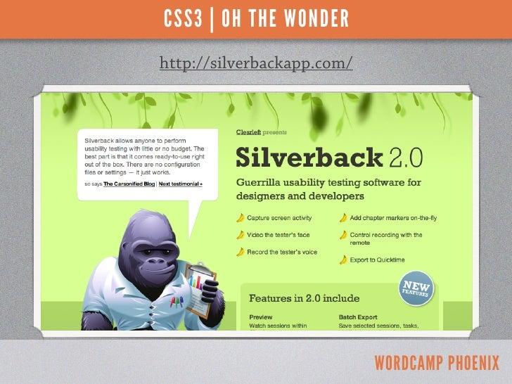 CSS3 | OH THE WONDERhttp://silverbackapp.com/                            WORDCAMP PHOENIX