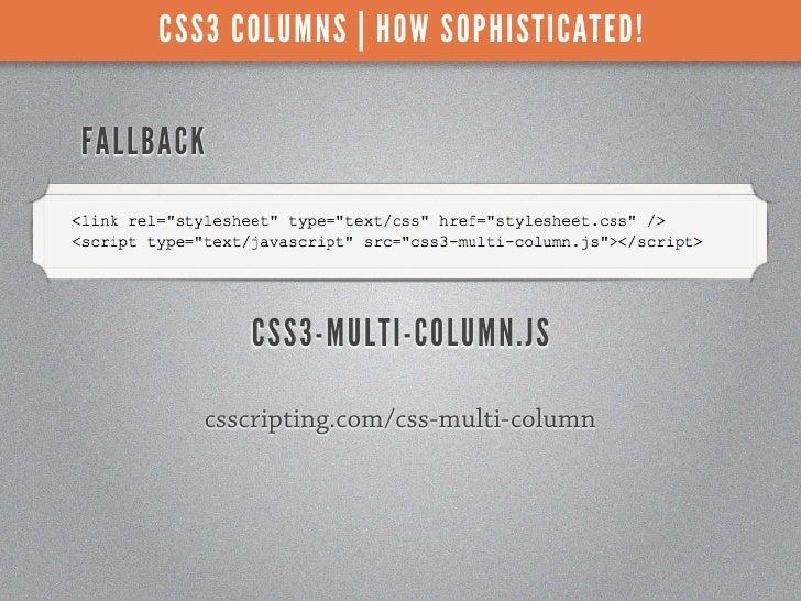 CSS3 COLUMNS | HOW SOPHISTICATED!FALLBACK           CSS3-MULTI-COLUMN.JS        csscripting.com/css-multi-column