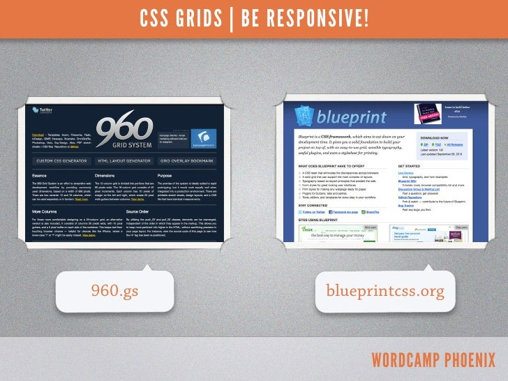 CSS GRIDS | BE RESPONSIVE!960.gs                        blueprintcss.org                                      WORDCAMP PHO...