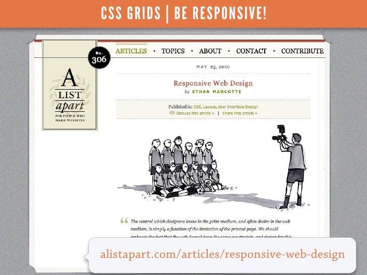 CSS GRIDS | BE RESPONSIVE!alistapart.com/articles/responsive-web-design