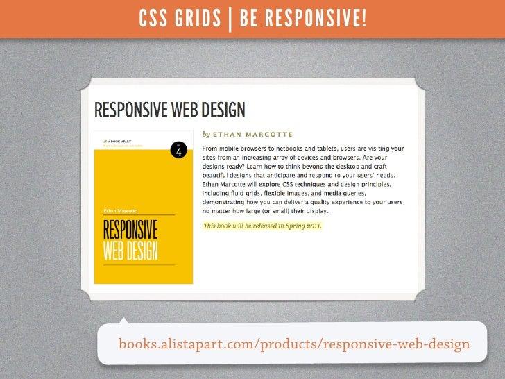 CSS GRIDS | BE RESPONSIVE!books.alistapart.com/products/responsive-web-design