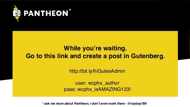 While you're waiting. Go to this link and create a post in Gutenberg. * http://bit.ly/hiGutesAdmin  user: wcphx_author p...