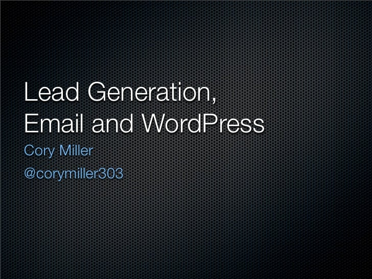 Lead Generation,Email and WordPressCory Miller@corymiller303