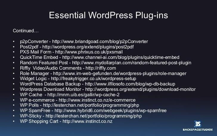 Essential WordPress Plug-ins <ul><li>Continued… </li></ul><ul><li>p2pConverter - http://www.briandgoad.com/blog/p2pConvert...