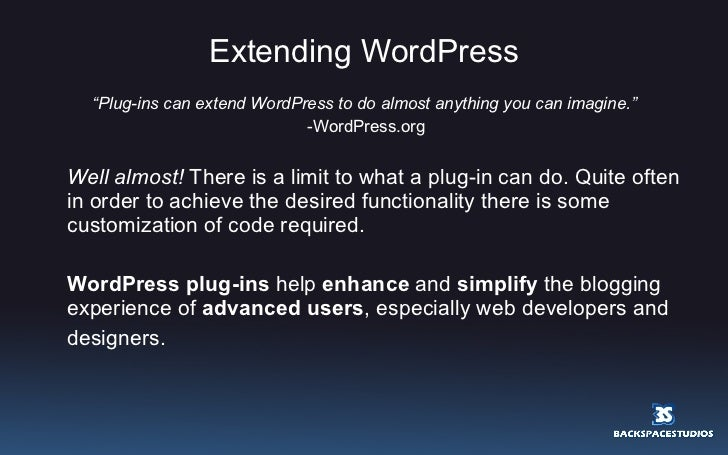 "Extending WordPress <ul><li>"" Plug-ins can extend WordPress to do almost anything you can imagine."" </li></ul><ul><li>-Wor..."