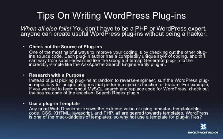 Tips On Writing WordPress Plug-ins <ul><li>When all else fails!  You don't have to be a PHP or WordPress expert, anyone ca...