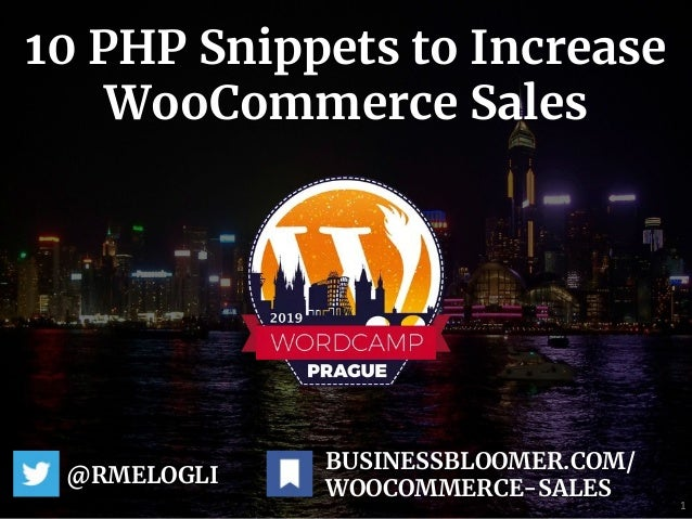 10 PHP Snippets to Increase WooCommerce Sales @RMELOGLI 1 BUSINESSBLOOMER.COM/ WOOCOMMERCE-SALES