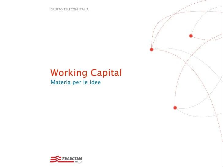 GRUPPO TELECOM ITALIA     Working Capital Materia per le idee