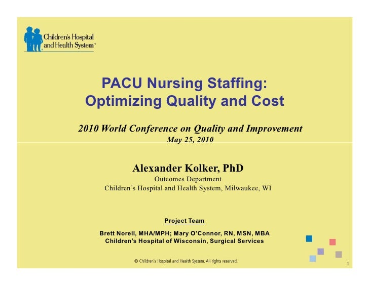 PACU Nursing Staffing:  Optimizing Quality and Cost 2010 World Conference on Quality and Improvement                      ...