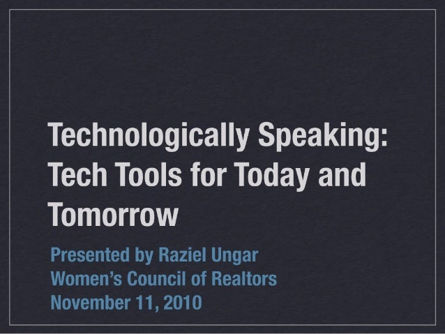 Women's Council of Realtors Presentation ~ Technologically Speaking: Tech Tools for Today and Tomorrow