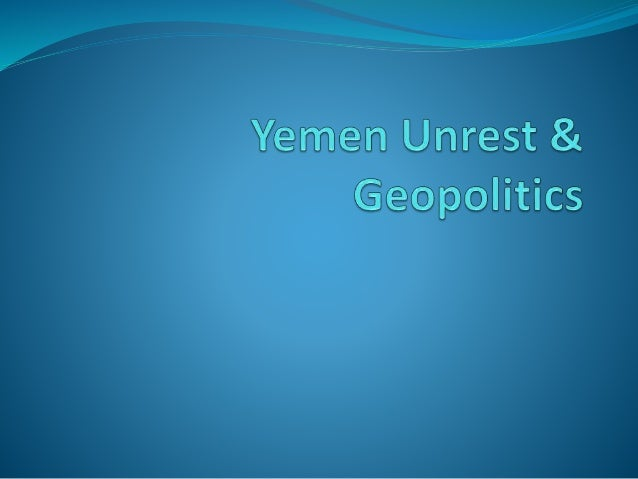  In middle East a tragic picture is emerging , Iraq Syria, Libya and now YEMEN are apparently being torn apart by geo-sec...