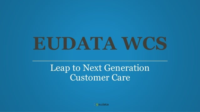 EUDATA WCS Leap to Next Generation Customer Care