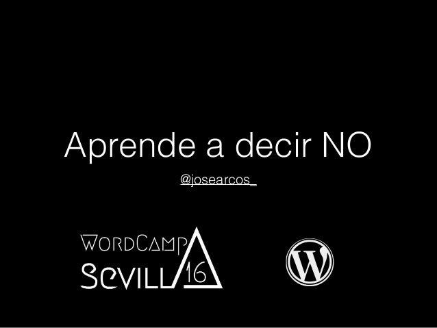 Aprende a decir NO @josearcos_