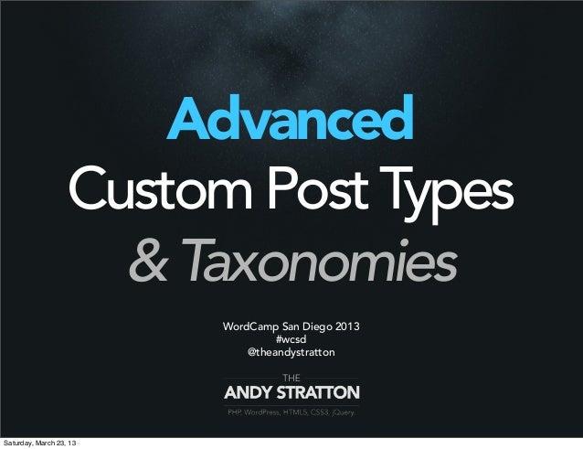 Advanced                   Custom Post Types                     & Taxonomies                         WordCamp San Diego 2...